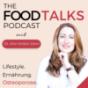 THE FOOD TALKS - gesunde Ernährung, sexy Mindset & ein erfolgreiches Leben Podcast Download