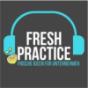 Fresh Practice Podcast herunterladen