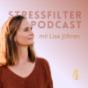 STRESSFILTER - Weniger Stress und mehr vom Leben Podcast Download