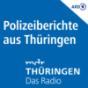 MDR THÜRINGEN  - Die Polizeiberichte aus Thüringen Podcast Download