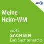 MDR SACHSEN - Meine Heim-WM Podcast Download