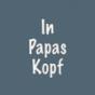 In Papas Kopf Podcast Download
