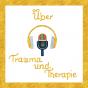 Über Trauma und Therapie Podcast Download