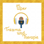 Über Trauma und Therapie Podcast Download