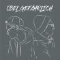 Podcast: ÜBEL GEFÄHRLICH