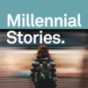 Podcast : Millennial Stories