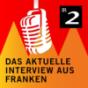 Das aktuelle Interview aus Franken Podcast Download