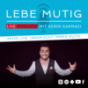Lebe Mutig Live-Podcast mit Kerim Kakmaci Podcast Download
