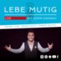 Podcast : Lebe Mutig Live-Podcast mit Kerim Kakmaci