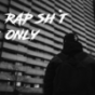 Rap sh*t only Podcast Download