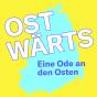 Ostwärts – Eine Ode an den Osten Podcast Download
