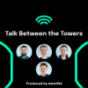 Talk Between the Towers Podcast Download
