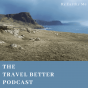 The Travel Better Podcast Download