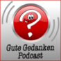 Gute Gedanken Podcast Podcast Download