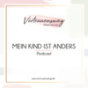 Mein Kind ist anders Podcast Download