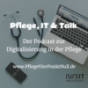 Pflege, IT & Talk Podcast Download