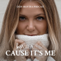 Cause it's me by MILARESA Podcast Download