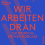 Wir arbeiten dran – der Working Women Podcast Download
