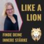 LIKE A LION. Finde deine innere Stärke! Podcast Download