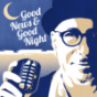 Good News & Good Night Podcast Download