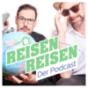 Reisen Reisen - Der Podcast mit Jochen Schliemann und Michael Dietz