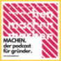 MACHEN - Der Startup-Podcast der mymuesli-Gründer