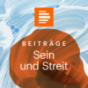 Sein und Streit - Das Philosophiemagazin - Deutschlandfunk Kultur Podcast Download
