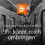 """Podcast Download - Folge Folge 2: Im Fuchsbau  - """"Ihr könnt mich umbringen"""" online hören"""
