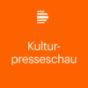 Podcast Download - Folge Kulturpresseschau online hören