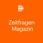 Zeitfragen-Magazin - Deutschlandfunk Kultur Podcast Download
