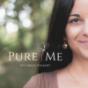 Pure Me - Dein Podcast für mehr Selbstliebe, Achtsamkeit & Vertrauen.