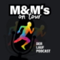 M&M's on Tour - Der Laufpodcast Podcast Download