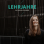 Podcast : LEHRJAHRE
