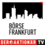 AKTIONÄR TV Börse Frankfurt Podcast Download