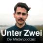 Podcast : Unter Zwei – der Medienpodcast