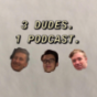 3 Dudes 1 Podcast Podcast Download