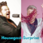 Podcast : housegast-surprise