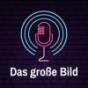 Das große Bild Podcast Download