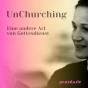 UnChurching. Eine andere Art von Gottesdienst Podcast herunterladen