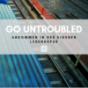 GO UNTROUBLED - Ankommen in der eigenen Lebensspur