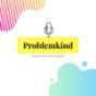 Problemkind Podcast Download