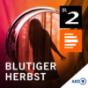 Blutiger Herbst - Eine bayerische Geistergeschichte Podcast Download