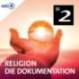 Religion - Die Dokumentation Podcast Download
