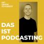 Das ist Podcasting Podcast herunterladen
