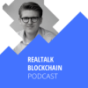 Realtalk Blockchain by Julian Hillebrand Podcast Download