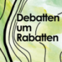 Debatten um Rabatten Podcast Download