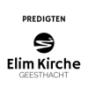 Predigten der ELIM Kirche Geesthacht Podcast Download