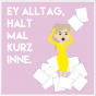 Ey Alltag - halt mal kurz inne! Podcast Download