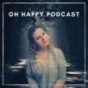 Oh happy Podcast Podcast Download