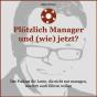 Plötzlich Manager und (wie) jetzt? Podcast herunterladen